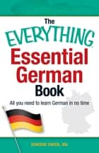 The Everything Essential German Book ebook by Edward Swick