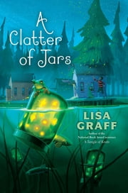 A Clatter of Jars ebook by Lisa Graff