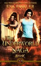 The Underworld Saga, Books 7-9 ebook by Eva Pohler