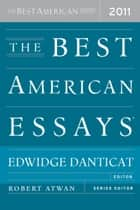 The Best American Essays 2011 ebook by Edwidge Danticat,Robert Atwan