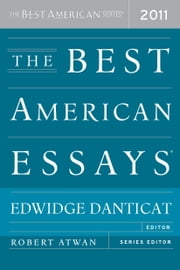 The Best American Essays 2011 - The Best American Series ebook by Edwidge Danticat,Robert Atwan
