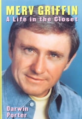 Merv Griffin: A Life in the Closet - A Life in the Closet ebook by Darwin Porter
