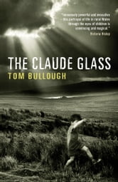 The Claude Glass ebook by Tom Bullough