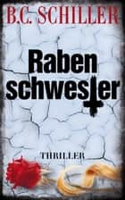 Rabenschwester - Thriller ebook by B.C. Schiller