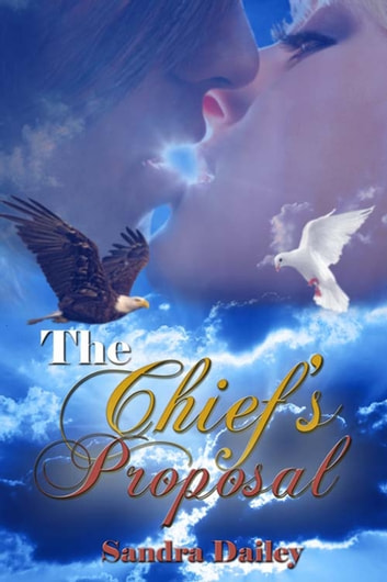 The Chief's Proposal ebook by Sandra  Dailey