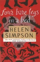 Four Bare Legs In a Bed ebook by Helen Simpson