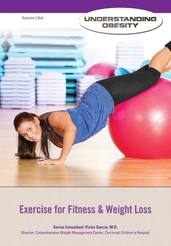 Exercise for Fitness & Weight Loss eBook by Autumn Libal