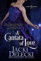 A Cantata of Love ebook by Jacki Delecki