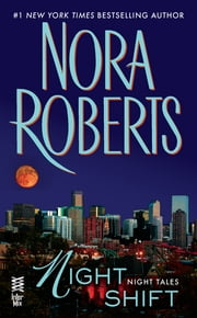 Night Shift - Night Tales ebook by Nora Roberts