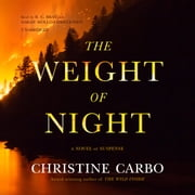 The Weight of Night - A Novel of Suspense audiobook by Christine Carbo