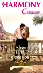 Un'ospite a palazzo - Harmony Collezione eBook by Susan Stephens