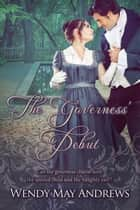 The Governess' Debut ebook by Wendy May Andrews