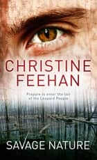 Savage Nature - Number 5 in series ebook by Christine Feehan