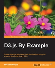 D3.js By Example ebook by Michael Heydt