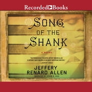 Song of the Shank audiobook by Jeffery Renard Allen