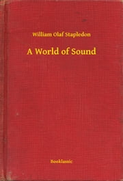 A World of Sound ebook by William Olaf Stapledon