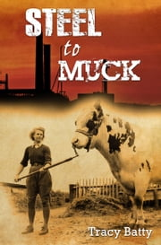 Steel To Muck ebook by Tracy Batty