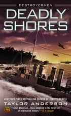 Deadly Shores - Destroyermen ebook by Taylor Anderson