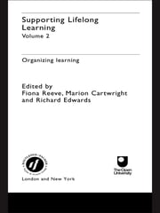 Supporting Lifelong Learning - Volume II: Organising Learning ebook by Marion Cartwright,Richard Edwards,Fiona Reeve