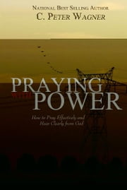 Praying with Power ebook by C. Peter Wagner