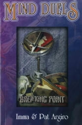 Mind Duels - Breaking Point ebook by Imma Argiro,Patrick Argiro