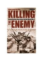 Killing the Enemy ebook by Adam Leong Kok Wey