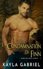 La condamnation de Finn ebook by Kayla Gabriel