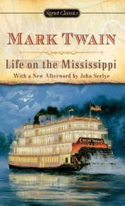 Life on The Mississippi ebook by Mark Twain,Justin Kaplan,John Seelye