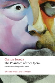 The Phantom of the Opera ebook by Gaston Leroux,David Coward