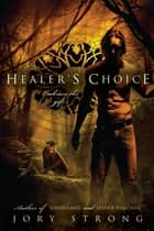 Healer's Choice ebook by Jory Strong