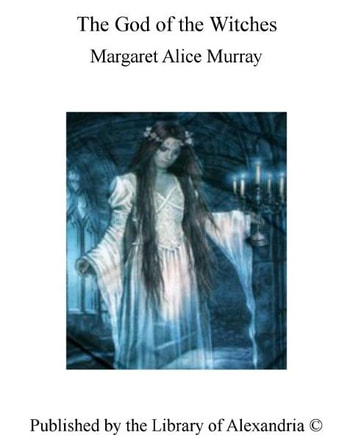 The God of The Witches ebook by Margaret Alice Murray