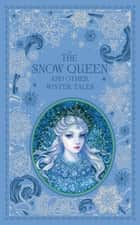 The Snow Queen and Other Winter Tales (Barnes & Noble Collectible Editions) ebook by Various Authors