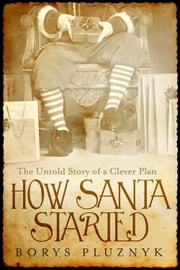 How Santa Started ebook by Borys Pluznyk