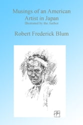 Musings of an American Artist in Japan ebook by Robert Frederick Blum