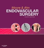 Endovascular Surgery ebook by Wesley S. Moore