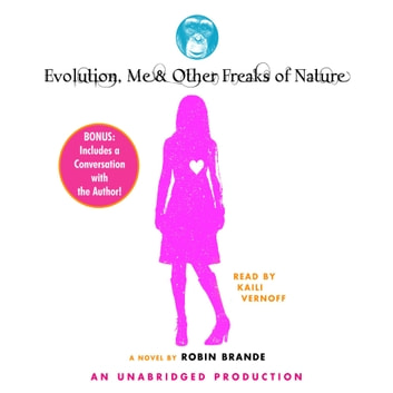 Evolution, Me & Other Freaks of Nature audiobook by Robin Brande