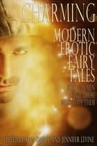 Charming - Modern Gay Erotic Fairytales ebook by Rian Darcy, Jennifer Levine