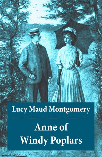 Anne of Windy Poplars: Anne Shirley Series, Unabridged ebook by Lucy Maud Montgomery