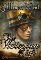 The Victorian Shift ebook by Allison West