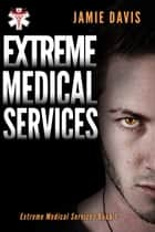 Extreme Medical Services eBook von Jamie Davis