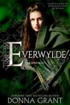 Everwylde ebook by Donna Grant