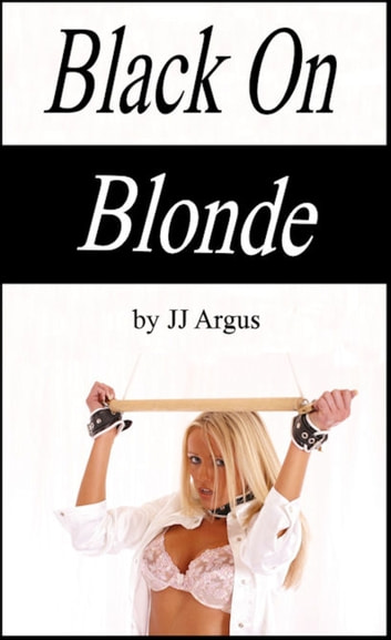 Black on Blonde ebook by JJ Argus