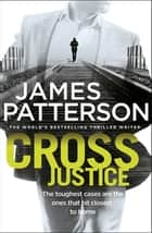 Cross Justice - (Alex Cross 23) ekitaplar by James Patterson