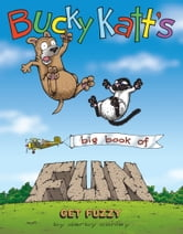 Bucky Katt's Big Book of Fun: A Get Fuzzy Treasury - A Get Fuzzy Treasury ebook by Darby Conley