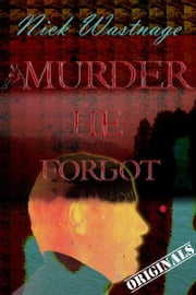 Murder He Forgot ebook by Nick Wastnage