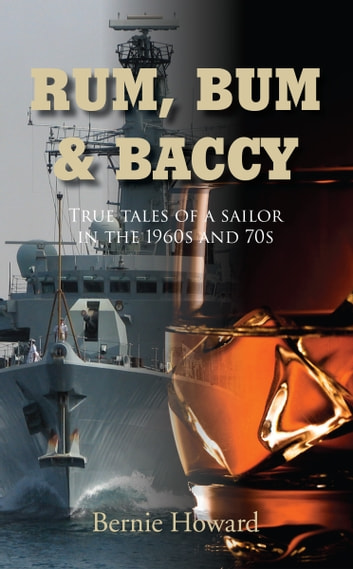 Rum Bum and Baccy ebook by Bernie Howard