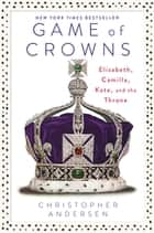 Game of Crowns ebook by Christopher Andersen