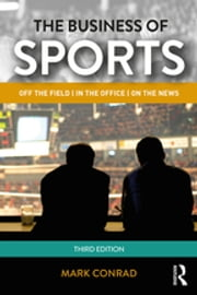 The Business of Sports - On the Field, in the Office, on the News ebook by Kobo.Web.Store.Products.Fields.ContributorFieldViewModel