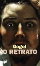 O Retrato ebook by Nicolai Gogol,Roberto Gomes