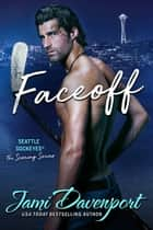 Faceoff - A Seattle Sockeyes Novel ebook by Jami Davenport